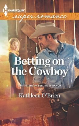 Betting on the Cowboy (Harlequin Super Romance Series #1860)