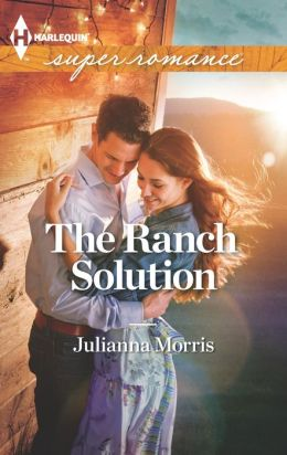 The Ranch Solution (Harlequin Super Romance Series #1864)