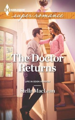 The Doctor Returns (Harlequin Super Romance Series #1877)
