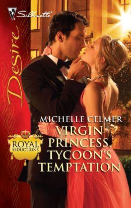 Virgin Princess, Tycoon's Temptation (Silhouette Desire #2026)