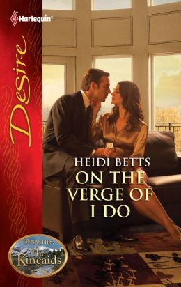 On the Verge of I Do (Harlequin Desire Series #2150)