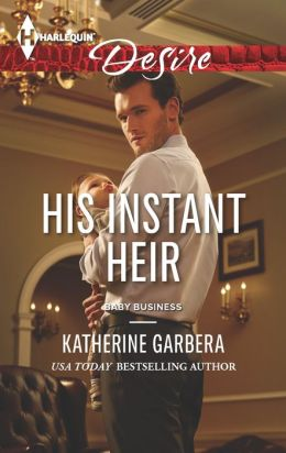 His Instant Heir (Harlequin Desire Series #2249)
