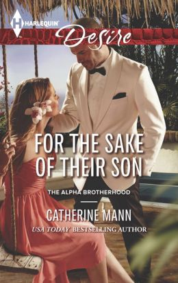 For the Sake of Their Son (Harlequin Desire Series #2275)