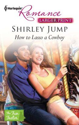 How to Lasso a Cowboy