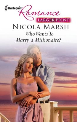Who Wants To Marry a Millionaire? (Harlequin LP Romance Series #4290)