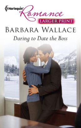 Daring to Date the Boss (Harlequin LP Romance Series #4295)