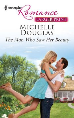 The Man Who Saw Her Beauty (Harlequin LP Romance Series #4314)