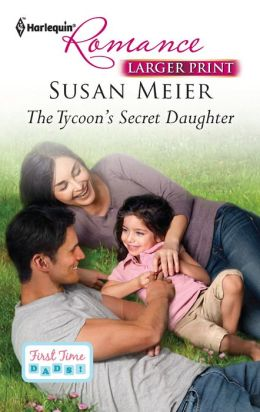 The Tycoon's Secret Daughter (Harlequin LP Romance Series #4315)