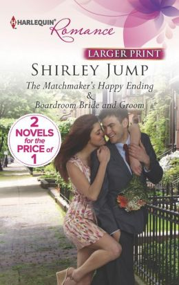 The Matchmaker's Happy Ending: Boardroom Bride and Groom (Harlequin Romance Series #4376)