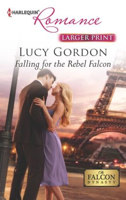 Falling for the Rebel Falcon (Harlequin Romance Series #4382)