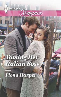 Taming Her Italian Boss (Harlequin Romance Series #4429)