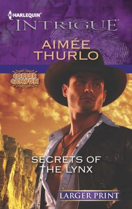 Secrets of the Lynx (Harlequin LP Intrigue Series #1394)