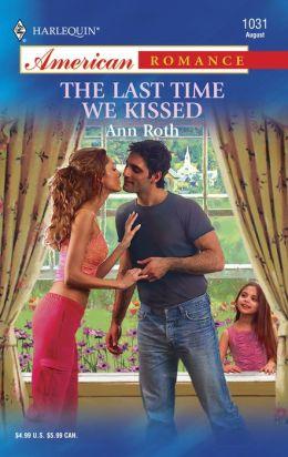 Last Time We Kissed (Harlequin American Romance #1031)