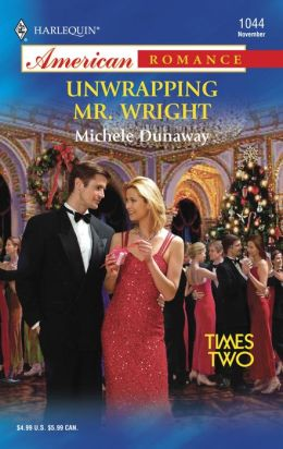 Unwrapping Mr. Wright (Harlequin American Romance Series #1044)