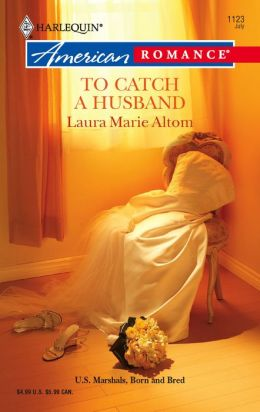 To Catch a Husband (Harlequin American Romance Series #1123)