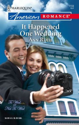 It Happened One Wedding (Harlequin American Romance #1159)