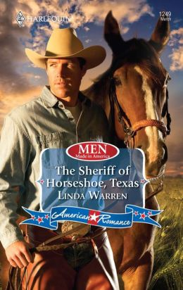 The Sheriff of Horseshoe, Texas (Harlequin American Romance Series #1249)
