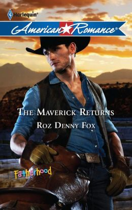 The Maverick Returns (Harlequin American Romance Series #1404)