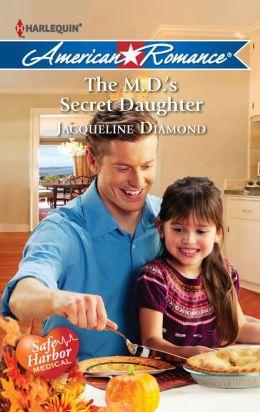 The M.D.'s Secret Daughter (Harlequin American Romance Series #1420)