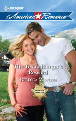 The Texas Ranger's Reward (Harlequin American Romance Series #1422)