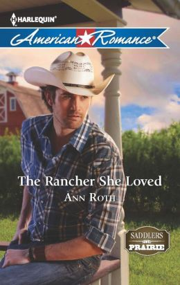 The Rancher She Loved (Harlequin American Romance Series #1456)