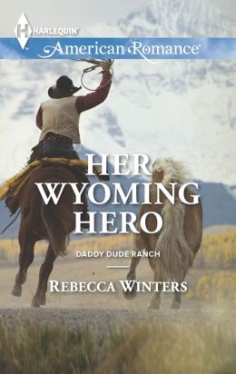 Her Wyoming Hero (Harlequin American Romance Series #1471)