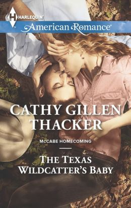 The Texas Wildcatter's Baby (Harlequin American Romance Series #1489)