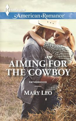Aiming for the Cowboy (Harlequin American Romance Series #1491)