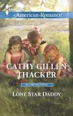 Book Cover Image. Title: Lone Star Daddy (Harlequin American Romance Series #1549), Author: Cathy Gillen Thacker