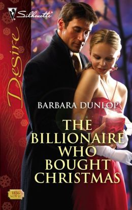 The Billionaire Who Bought Christmas [Silhouette Desire Series #1836]