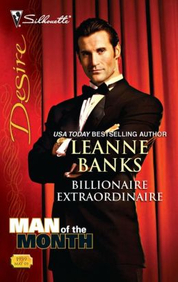 Billionaire Extraordinaire (Silhouette Desire Series #1939)