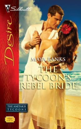 The Tycoon's Rebel Bride (Silhouette Desire Series #1944)