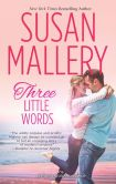Book Cover Image. Title: Three Little Words, Author: Susan Mallery
