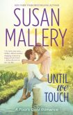 Book Cover Image. Title: Until We Touch, Author: Susan Mallery