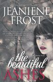 Book Cover Image. Title: The Beautiful Ashes, Author: Jeaniene Frost