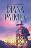 Book Cover Image. Title: Wyoming Strong, Author: Diana Palmer