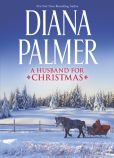 Book Cover Image. Title: A Husband for Christmas:  Snow Kisses\Lionhearted, Author: Diana Palmer
