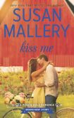 Book Cover Image. Title: Kiss Me, Author: Susan Mallery