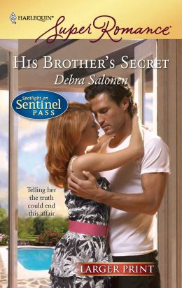 His Brother's Secret (Spotlight on Sentinel Pass Series)