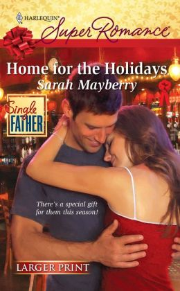 Home for the Holidays (Harlequin Super Romance #1599)