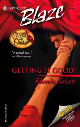 Getting It Good! (Harlequin Blaze #172)