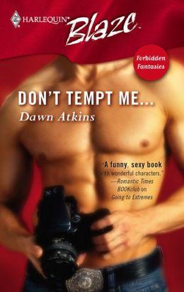 Don't Tempt Me...