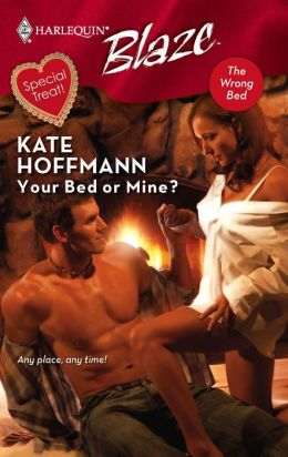 Your Bed or Mine? (Harlequin Blaze Series #379)