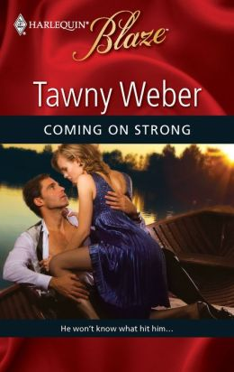 Coming on Strong (Harlequin Blaze Series #462)