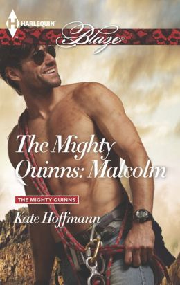 The Mighty Quinns: Malcolm (Harlequin Blaze Series #794)