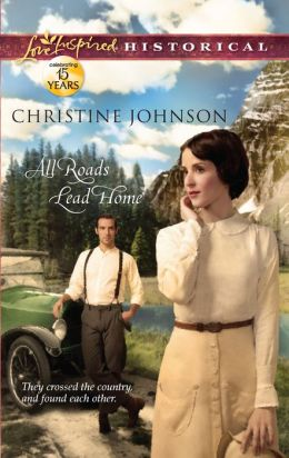 All Roads Lead Home (Love Inspired Historical Series)