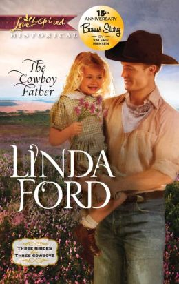 The Cowboy Father (Love Inspired Historical Series)