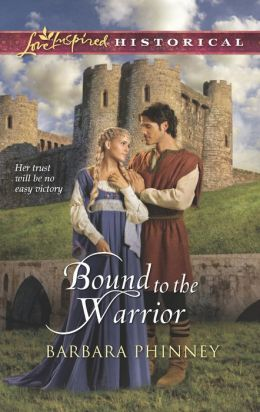 Bound to the Warrior (Love Inspired Historical Series)