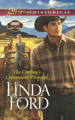 The Cowboy's Convenient Proposal (Love Inspired Historical) Linda Ford