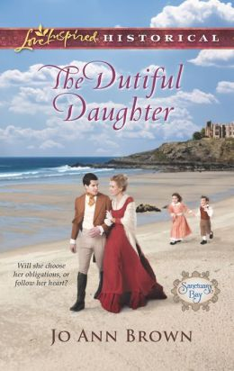 The Dutiful Daughter (Love Inspired Historical Series)